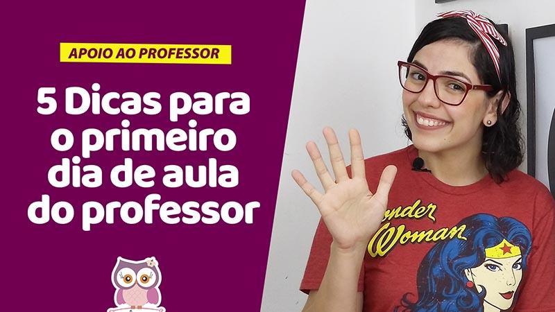 5 dicas para o primeiro dia de aula do professor