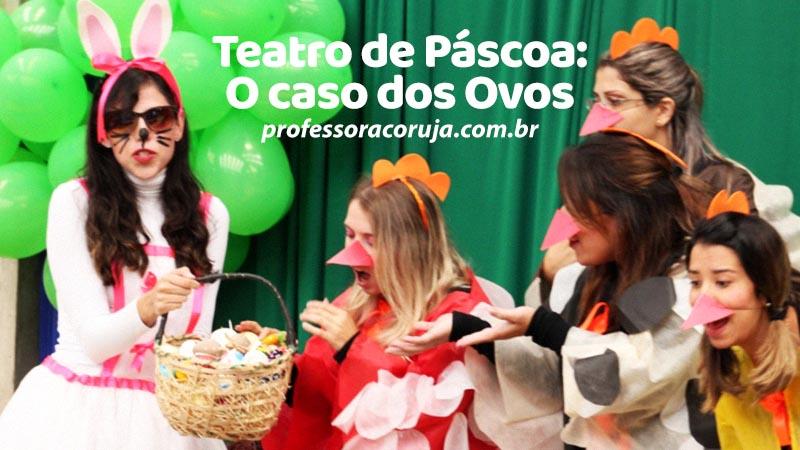 Teatro de Páscoa – O caso dos Ovos