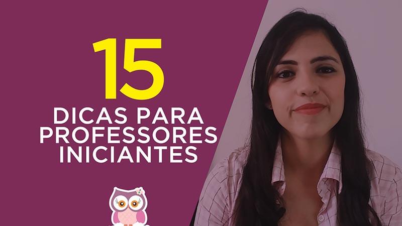 15 DICAS PARA PROFESSORES INICIANTES