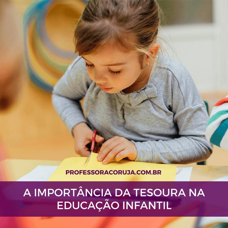 A Importância da tesoura na Educação Infantil