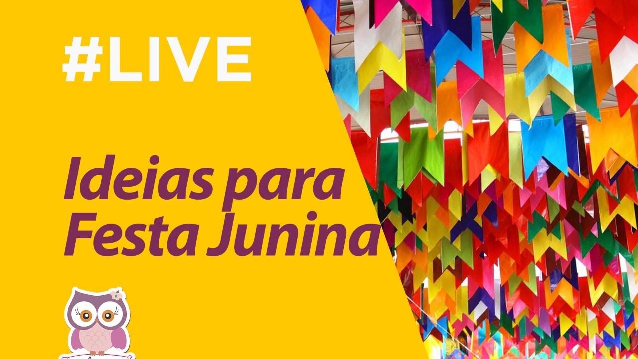 Ideias para Festa Junina – Ao vivo
