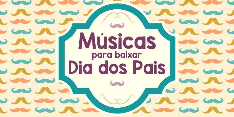 Músicas para o Dia dos Pais