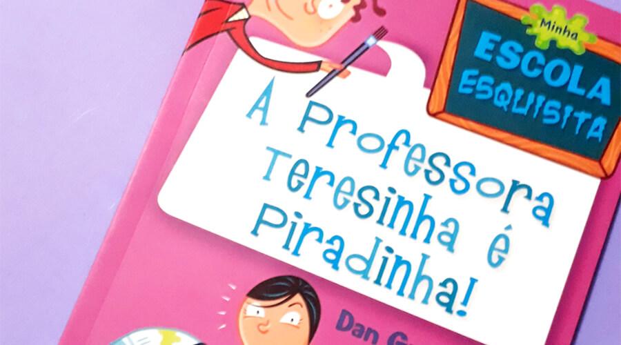 Minha escola esquisita – A professora Teresinha é piradinha!