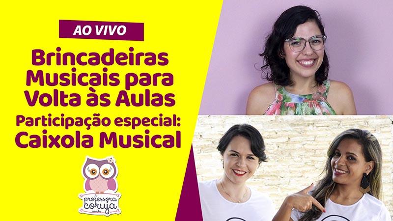 Brincadeiras Musicais com Caixola Musical – Ao Vivo