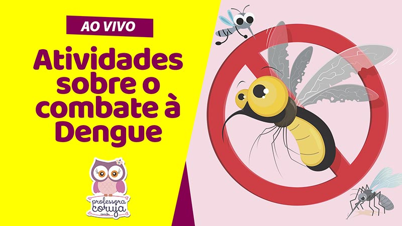 Atividades sobre a Dengue – Ao vivo