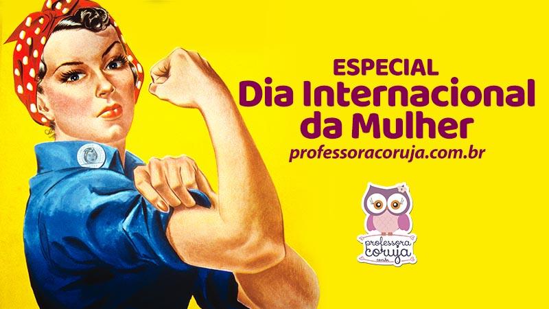 Especial Dia Internacional da Mulher