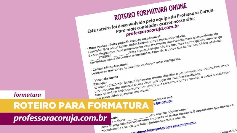 Roteiro para Formatura Online